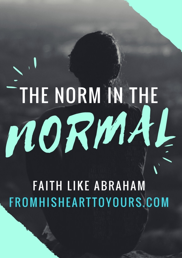 the norm in the normal_faith like abraham_pic